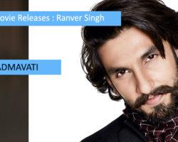 Upcoming Movie Releases of Ranveer Singh 2017-2018