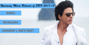 Upcoming Movie Releases of Shah Rukh Khan in 2017-2018