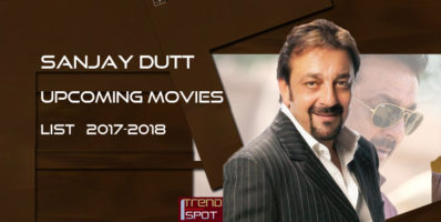 Sanjay Dutt upcoming movies list 2017 and 2018.