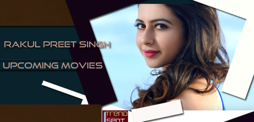 rakul-preet-singh-upcoming-movies