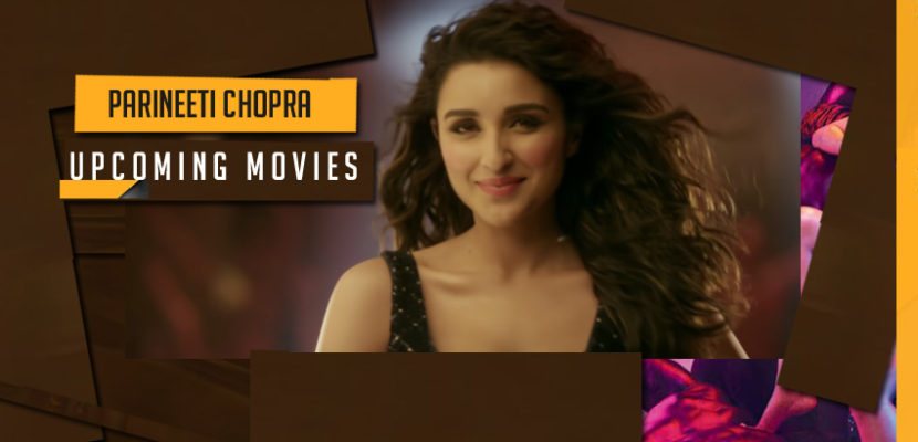Parineeti chopra upcoming movies2017-2018