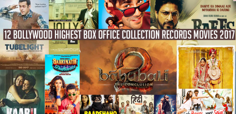 12 Bollywood Highest Box Office Collection Records Movies 2017