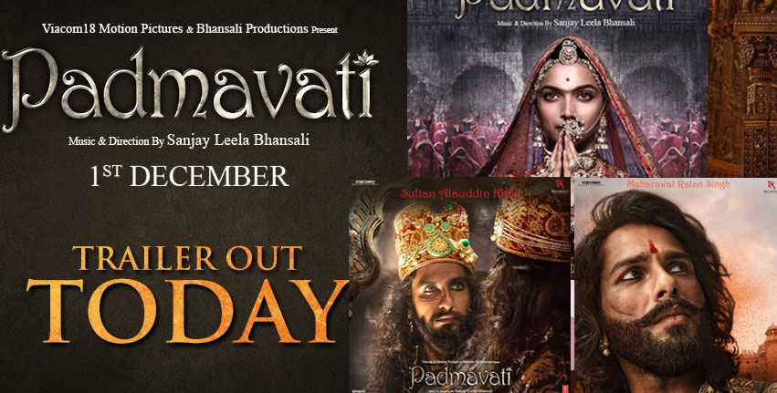Padmavati trailer out today