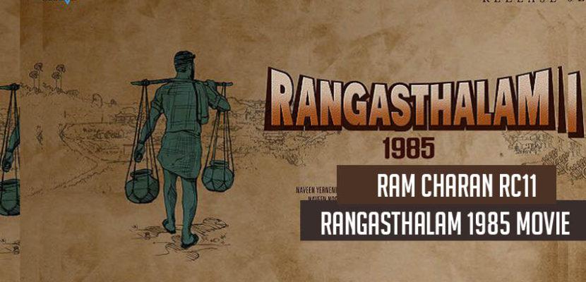 Ram Charan RC11 Rangasthalam 1985 movie