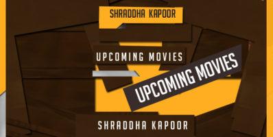 shraddha-kapoor-upcoming-movies