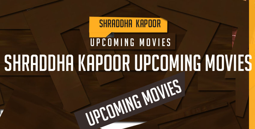 shraddha-kapoors-upcoming-movies