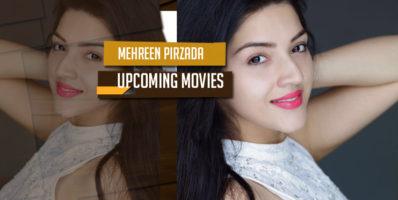 Mehreen Pirzada Upcoming Movies list, Bio Next 2017-2018
