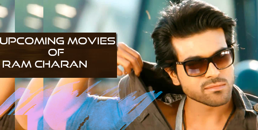 Ram Charan Teja Upcoming Movies new