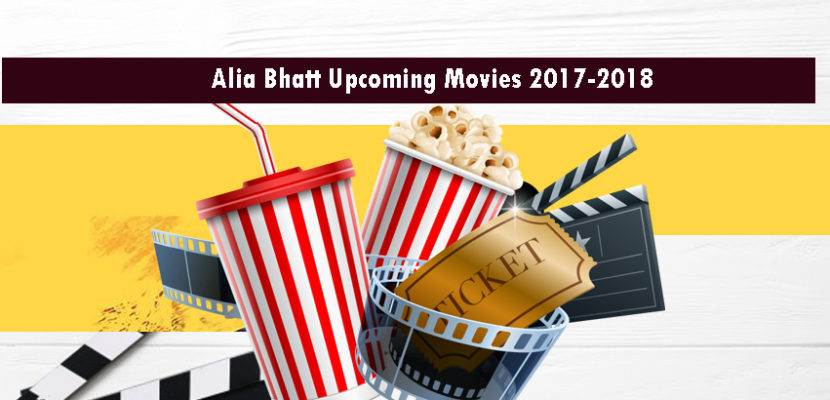 Alia Bhatt Upcoming Movies 2017-2018