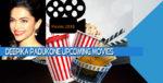 Deepika Padukone Upcoming Movies Release in 2018-2019