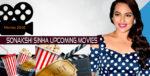 Sonakshi Sinha Upcoming Movies New 2018 -19 & List of Sonakshi Sinha Movies