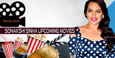 Sonakshi sinha upcoming movies 2018-2019