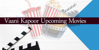 vaani-kapoor-upcoming-movies-and-releases-dates