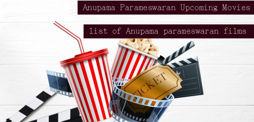 Anupama Parameswaran upcoming films