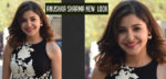 Anushka Sharma New Look and Different Avatar and looks in her Movies