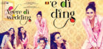 First Look Veere Di Wedding Star Cast and Release Date: Sonam Kapoor, Kareena Kapoor, Swara Bhaskar, Shikha: