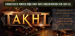7 Characters of Ranveer Singh Takht Movie Kareena Kapoor Star Cast Full